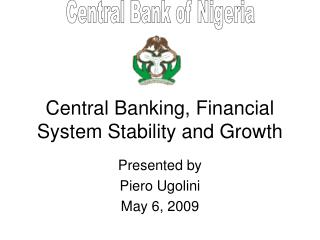 Central Banking, Financial System Stability and Growth
