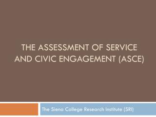 The Assessment of service and civic engagement (ASCE)