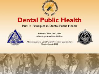 Dental Public Health Part 1:  Principles in Dental Public Health