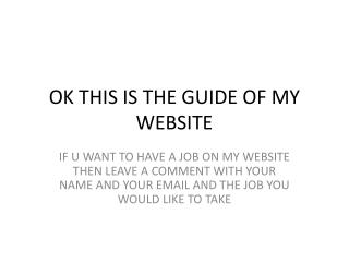 OK THIS IS THE GUIDE OF MY WEBSITE