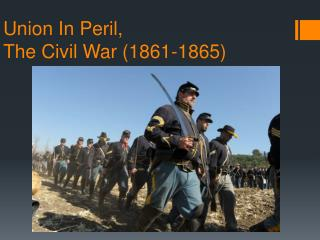Union In Peril,  The Civil War (1861-1865)