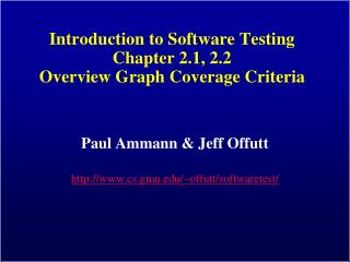 Introduction to Software Testing Chapter 2.1, 2.2 Overview Graph Coverage Criteria