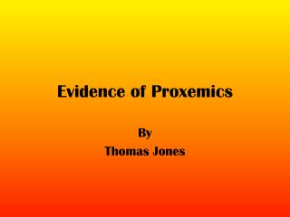 Evidence of Proxemics