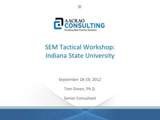 SEM Tactical Workshop: Indiana State University