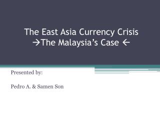 The East Asia Currency Crisis The Malaysia s Case