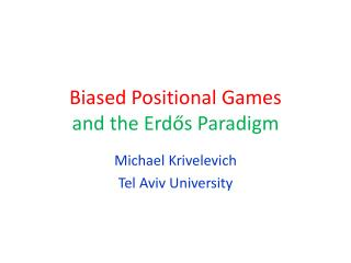 Biased Positional Games and the  Erd ? s Paradigm