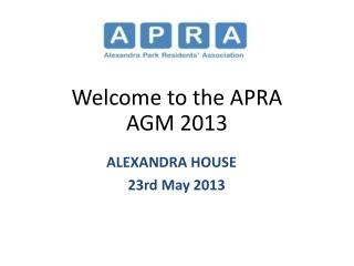 Welcome to the APRA  AGM 2013
