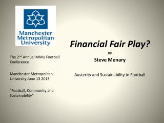 Financial Fair Play? By Steve Menary Austerity and Sustainability in Football