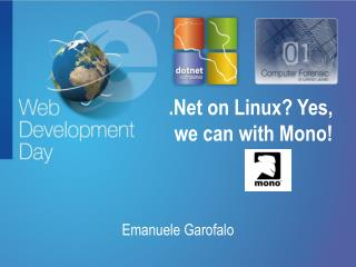 .Net  on Linux? Yes, we can with Mono!