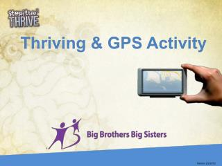 Thriving &  GPS Activity