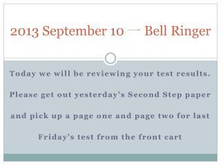 2013 September 10 一 Bell Ringer