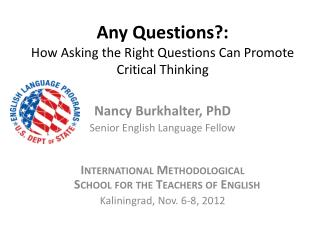 Any Questions?:  How Asking the Right Questions Can Promote Critical Thinking