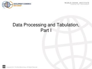 Data Processing and Tabulation, Part I