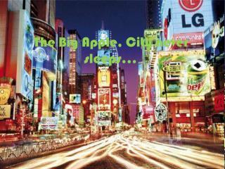 The Big Apple, City never sleeps…