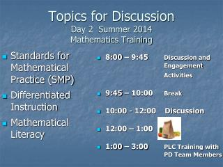 Topics for Discussion Day 2  Summer 2014 Mathematics Training