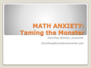 MATH ANXIETY: Taming the Monster