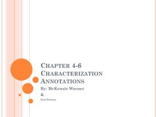 Chapter 4-6 Characterization Annotations