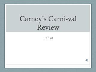 Carney's  Carni-val  Review