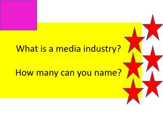 What is a media industry? How many can you name?