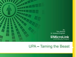 UPA – Taming the Beast