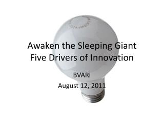 Awaken the Sleeping Giant Five Drivers of Innovation