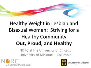 NORC at the University of Chicago University of Missouri – Columbia