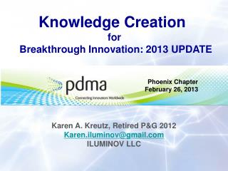 Knowledge Creation  for  Breakthrough Innovation: 2013 UPDATE