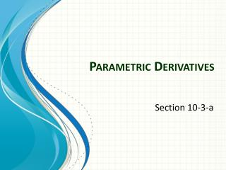 Parametric Derivatives