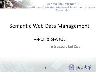 Semantic Web Data Management ---RDF & SPARQL