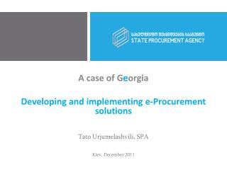 A case of G e orgia  Developing  and implementing  e-Procurement  solutions