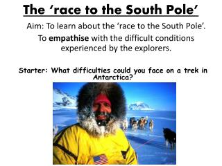 The  'race to the South Pole '