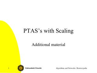 PTAS�s with Scaling