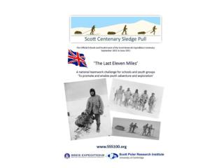 1911/12 – 2011/2013 Centenary of Captain Scott of the Antarctic As famous as  David  Beckam