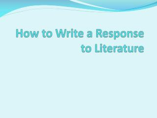 How to Write a Response to Literature