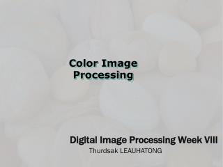 Digital Image Processing Week  VIII