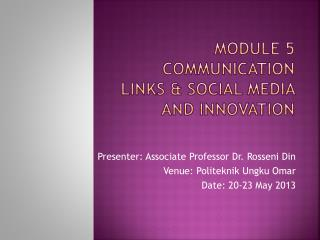 MODULE 5 Communication Links & Social Media and Innovation