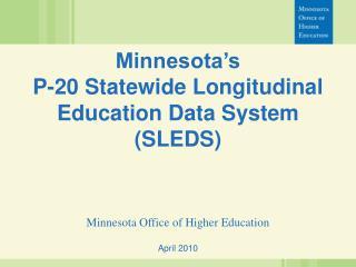 Minnesota's  P-20 Statewide Longitudinal Education Data System (SLEDS)