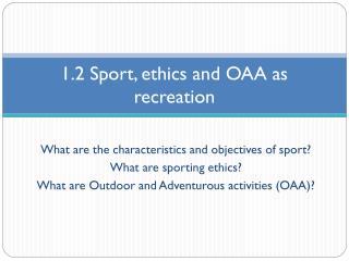 1.2  Sport , ethics and OAA as recreation