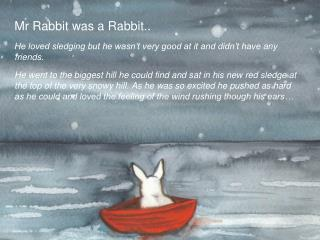 Mr Rabbit was a Rabbit..