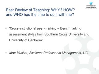 Peer Review of Teaching: WHY? HOW?  and WHO has the time to do it with me?