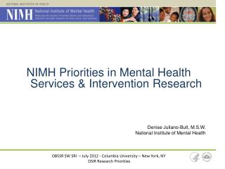 NIMH Priorities in Mental Health Services & Intervention Research Denise Juliano-Bult, M.S.W.