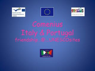 Comenius  Italy &  Portugal friendship…@... UNESCOsites