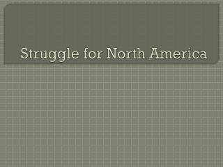Struggle for North America