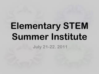 Elementary STEM Summer Institute