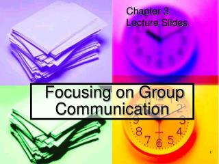 Focusing on Group Communication