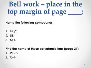 Bell work – place in the top margin of page ____: