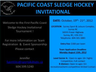 PACIFIC COAST SLEDGE HOCKEY      	INVITATIONAL
