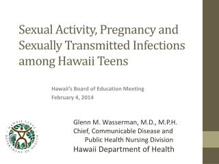 Sexual Activity, Pregnancy and Sexually Transmitted Infections among Hawaii Teens