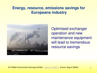 Energy ,  resource ,  emissions savings for Europeans industry