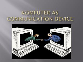 Komputer as communication device